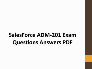 Get Actual ADM-201 Exam Dumps PDF   Downlaod Authentic ADM-201 Questions PDF