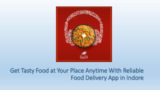 Get Tasty Food at Your Place Anytime With Reliable Food Delivery App in Indore