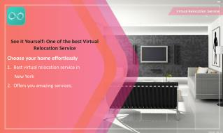 See it Yourself: One of the Best Virtual Relocation Service