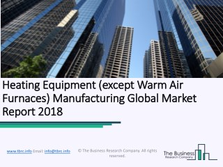 Heating Equipment (except Warm Air Furnaces) Manufacturing Global Market Report 2018