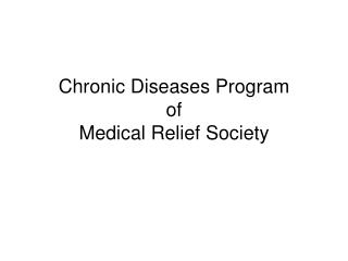 Chronic Diseases Program of Medical Relief Society