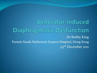 Ventilator-induced Diaphragmatic Dysfunction