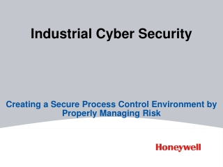 Industrial Cyber Security: Creating a Secure Process Control