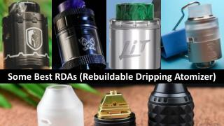 Some Best RDAs Rebuildable Dripping Atomizer