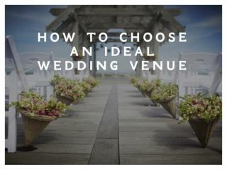 How to choose an ideal wedding venue
