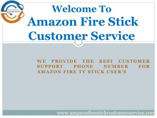 Amazon Fire Stick Customer Support Helps to Fix Your Fire TV Stick Issues