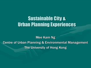 Sustainable City &  Urban Planning Experiences