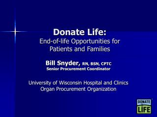 Donate Life: End-of-life Opportunities for Patients and Families
