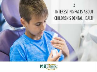 5 Interesting Facts About Children's Dental Health