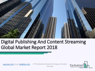 Digital Publishing And Content Streaming Global Market Report 2018