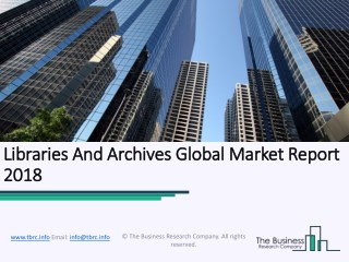 Libraries And Archives Global Market Report 2018