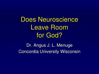 Does Neuroscience Leave Room for God?