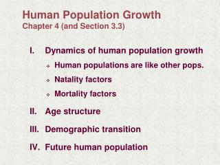 Human Population Growth Chapter 4 (and Section 3.3)