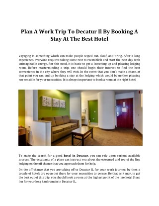 Plan A Work Trip To Decatur Il By Booking A Stay At The Best Hotel