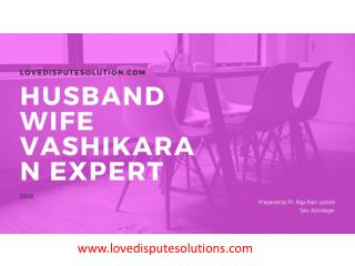 Husband Wife Relationship Problem Solution by Specialist in Chandigarh
