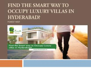 Find the Smart way to Occupy Luxury villas in Hyderabad?