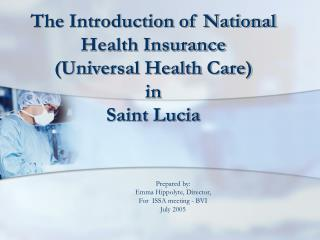 The Introduction of National Health Insurance Universal Health Care  in  Saint Lucia