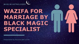 wazifa for marriage by black magic specialist  91-9988959320