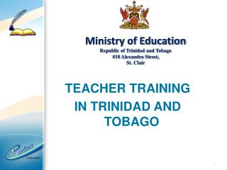 Ministry of Education Republic of Trinidad and Tobago #18 Alexandra Street, St. Clair