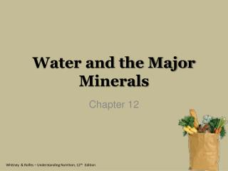 Water and the Major Minerals