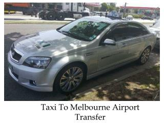 Taxi To Melbourne Airport Transfer