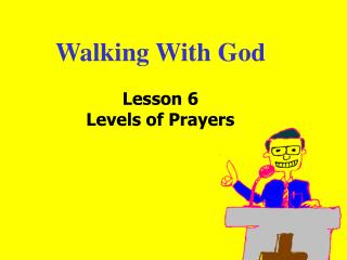 Walking With God Lesson 6 Levels of Prayers