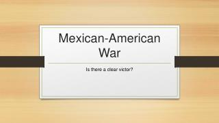 Mexican-American War Final-Incorrect