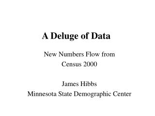 A Deluge of Data