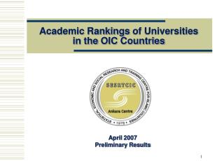 Academic Ranking s  of Universities in the  OIC  Countries