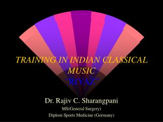 "TRAINING IN INDIAN CLASSICAL MUSIC "" RIYAZ"""