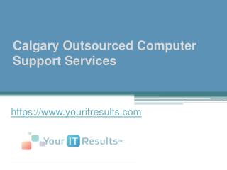 Calgary Outsourced Computer Support Services - www.youritresults.com