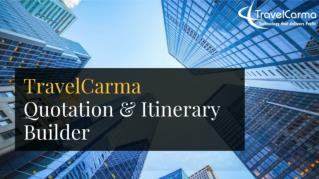 TravelCarma Quotation & Itinerary Builder