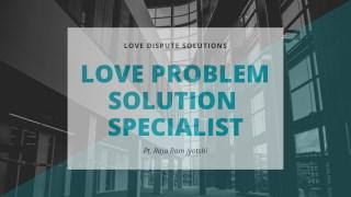 LOVE DISPUTE SOLUTIONS 91 9855638485
