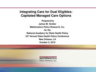 Integrating Care for Dual  Eligibles :  Capitated  Managed Care Options