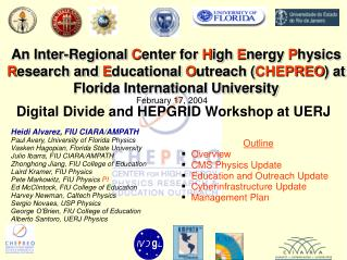 An Inter-Regional Center for High Energy Physics Research and Educational Outreach CHEPREO at Florida International Univ