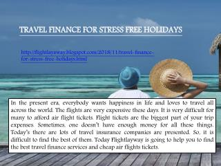TRAVEL FINANCE FOR STRESS FREE HOLIDAYS