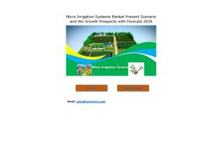 Micro Irrigation Systems Market Growth Rate, Developing Trends, Manufacturers, Countries and End User, Global Forecast T