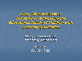 Every Child Achieving: The ABCs of Addressing the Educational Needs of Children with Learning Disabilities