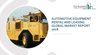 Automotive Equipment Rental And Leasing Global Market Report 2018