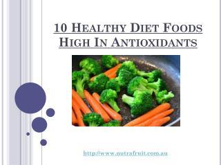 10 Healthy Diet Foods High In Antioxidants