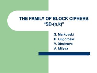 "THE FAMILY OF BLOCK CIPHERS "" SD-(n,k)"""