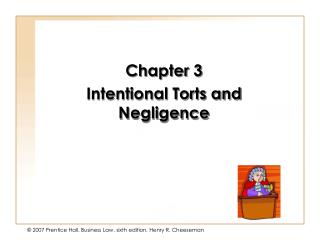Chapter 3 Intentional Torts and Negligence