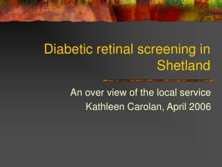 Diabetic retinal screening in Shetland