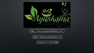 Panchakarma and 200 Hours Yoga Course in Rishikesh by Ayuskama