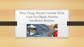 What Things Should I Include While Look For Digital Antenna Installation Brisbane?