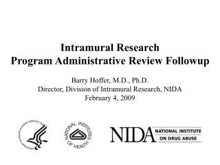 Intramural Research Program Administrative Review Followup Barry Hoffer, M.D., Ph.D. Director, Division of Intramural Re