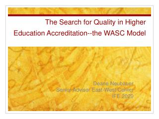 The Search for Quality in Higher Education Accreditation--the WASC Model