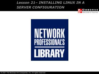 Lesson 21– INSTALLING LINUX IN A SERVER CONFIGURATION