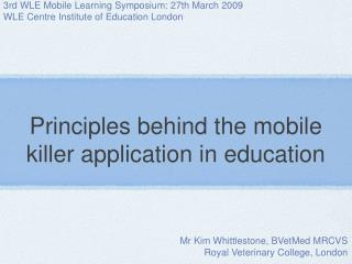 Principles behind the mobile killer application in education
