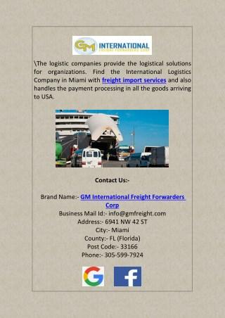 International Logistics Company Providing Freight Import Services in Miami